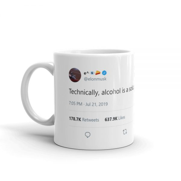 Technically Alcohol is a solution elon musk